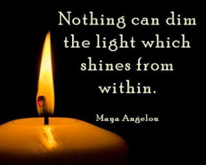... within - Maya Angelou. Inspirational Quotes. Healing. Self Esteem