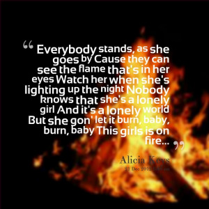 This Girl Is On Fire Quotes This girl is on fire