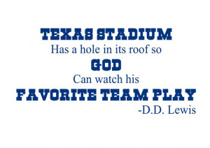 Dallas Cowboys Quote..Texas Stadium Has A Hole In Its Roof... Wall ...