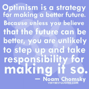 for making a better future. Because unless you believe that the future ...