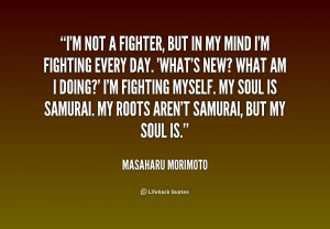 quote-Masaharu-Morimoto-im-not-a-fighter-but-in-my-218386.png