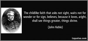 The childlike faith that asks not sight, waits not for wonder or for ...