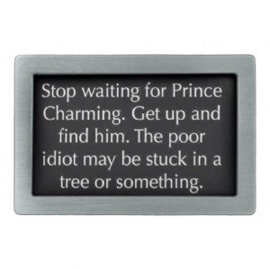 stop_waiting_for_prince_charming_funny_sayings_rel_belt_buckle ...