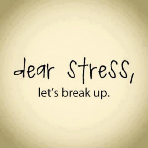 dear stress lets break up 3 up 0 down unknown quotes added by ...