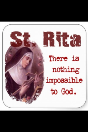... Saint, Patron Saint, Favorite Saint, Rita Impossible, Saint Rita