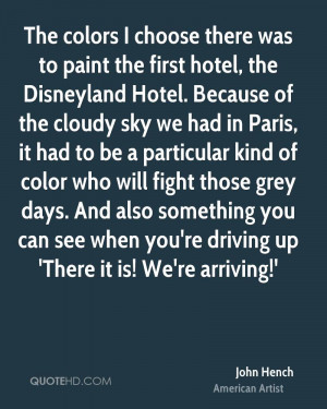 The colors I choose there was to paint the first hotel, the Disneyland ...