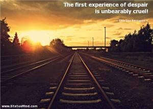 ... is unbearably cruel! - Georges Bernanos Quotes - StatusMind.com
