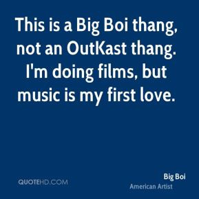 big-boi-quote-this-is-a-big-boi-thang-not-an-outkast-thang-im-doing ...