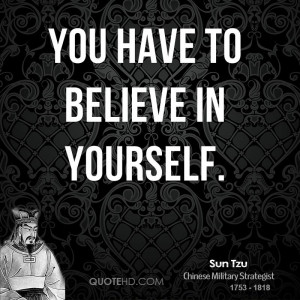 sun-tzu-sun-tzu-you-have-to-believe-in.jpg
