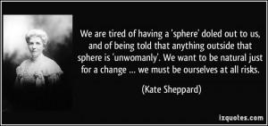We are tired of having a 'sphere' doled out to us, and of being told ...