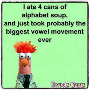 He ate 4 cans and took the biggest vowel movement ever.