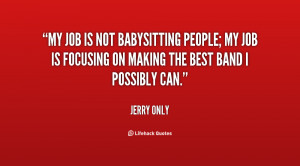quote-Jerry-Only-my-job-is-not-babysitting-people-my-28801.png