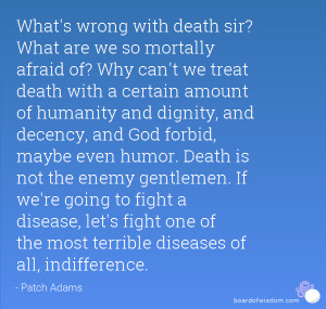 Famous Quotes On Death With Dignity ~ Recent Highlights: Death Quotes ...