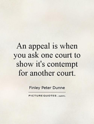 ... one court to show it's contempt for another court. Picture Quote #1