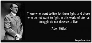 Those who want to live, let them fight, and those who do not want to ...