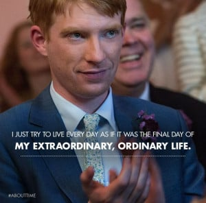 ... about time movie 2013 about time quotes about time movie quotes tumblr