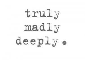 Truly Madly Deeply by Savage Garden.