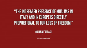 The increased presence of Muslims in Italy and in Europe is directly ...