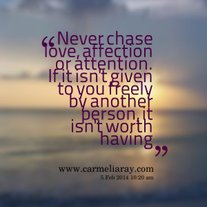 Quotes Picture Never Chase