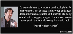 Do we really have to wander around apologizing for enjoying plot, just ...