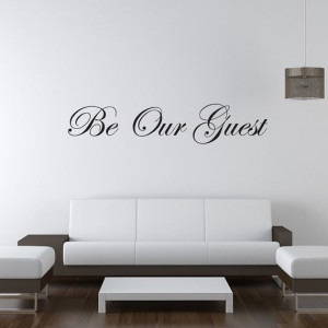 Wall Quote Sticker Be Our Guest Wall Quotes by Decalwallstickers, £16 ...