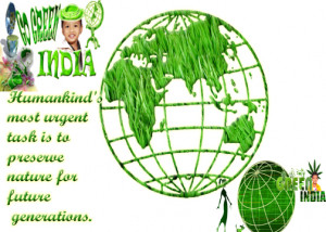 Go Green India Humankinds Most Urgent Task Is To Preserve Nature For ...