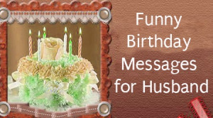 funny happy birthday wishes for husband 2