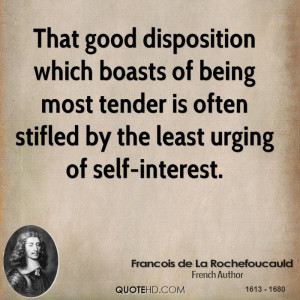 That good disposition which boasts of being most tender is often ...