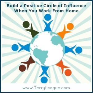 Build a Positive Circle of Influence When You Work from Home — 10 ...