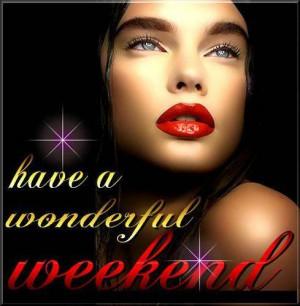 have-a-wonderful-weekend-62849213067.jpeg#have%20a%20wonderful ...