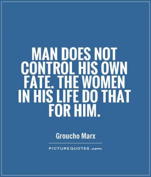 ... Quotes Women Quotes Man Quotes Control Quotes Groucho Marx Quotes