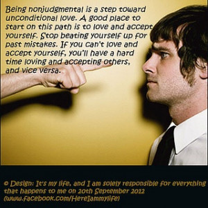 non-judgmental is a step towards unconditional love... For more quotes ...