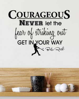 Never let the fear of striking out get in your way Babe Ruth Inspired ...