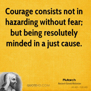 ... Fear But Being Resolutely Minded In A Just Cause - Courage Quote
