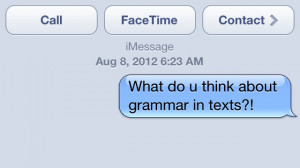 Does Correct Grammar Matter In Text Messages?