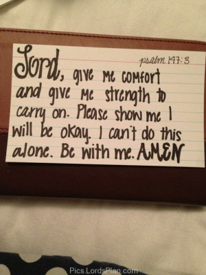 Lord Give me Strength and Comfort to Carry On, We people are weak and ...