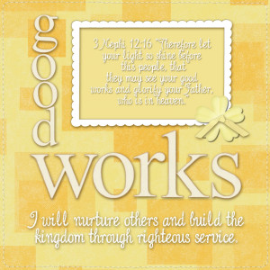 Lds Quotes Good Works Pictures