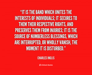 It is the Band which unites the Interests of Individuals; it secures ...