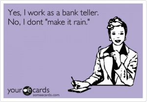 Legends of the Bank Teller: One By One
