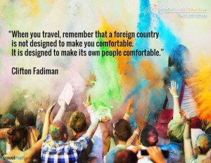 11. When you travel, remember that a foreign country is not designed ...