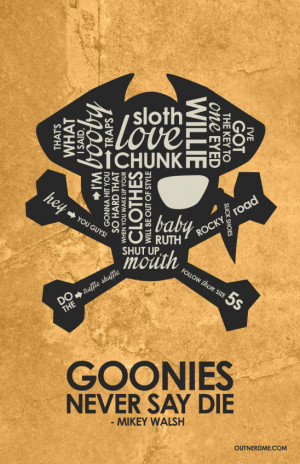 The Goonies Inspired Quote poster by outnerdme
