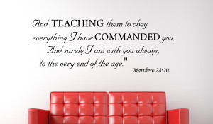 Matthew 28:20 And teaching them...Christian Wall Decal Quotes