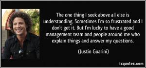 seek above all else is understanding. Sometimes I'm so frustrated ...