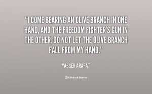 Yasser Arafat Olive Branch Quote