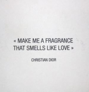 Make Me A Fragrance That Smells Like Love.