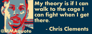 Chris Clements philosophy on fighting through injuries: