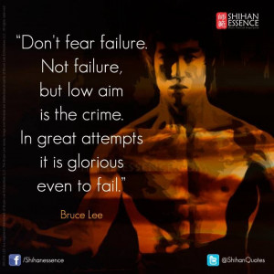 Bruce Lee quote: do not fear failure