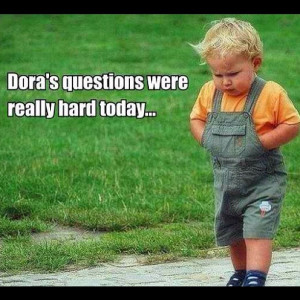 Awe #adorable #quotes #dora #hard #questions #cute #little #boy # ...