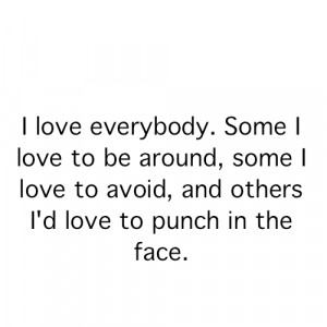 Love Everybody – Fact Quote