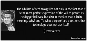 The nihilism of technology lies not only in the fact that it is the ...